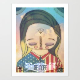 Be Dope Art Print