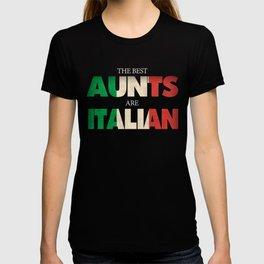 Funny Italian Aunt Gift Best Aunts Are Italian T-shirt