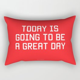 Today is Going to be Great Day Rectangular Pillow