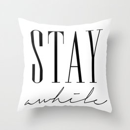 Stay Awhile Throw Pillow