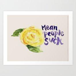 mean people suck Art Print