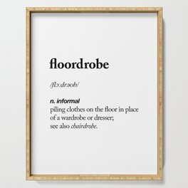 Floordrobe funny meme dictionary definition black-white Gift for girlfriend home wall decor Serving Tray