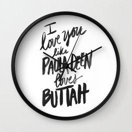 ...Like Paula Deen Loves Buttah Wall Clock