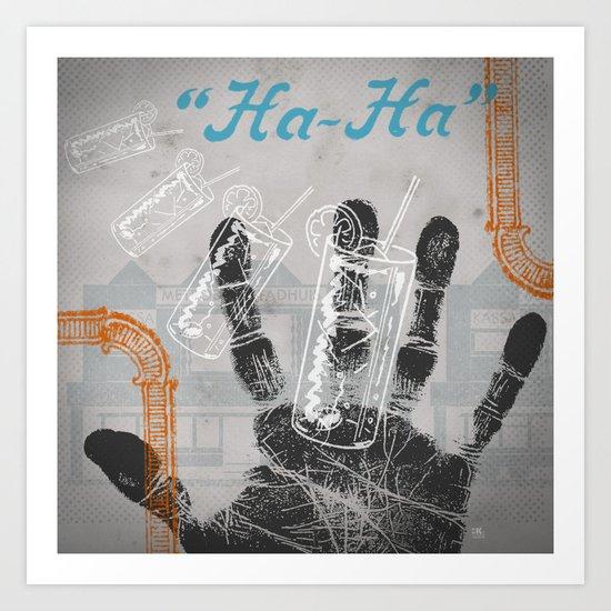 """""""Ha Ha"""" Art Print"""
