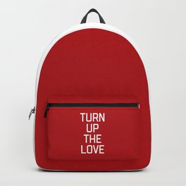 Turn Up The Love Quote Backpack