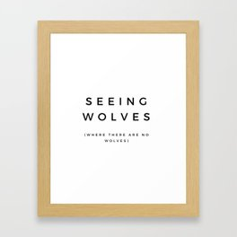Seeing Wolves (Where There Are No Wolves) 08 Framed Art Print
