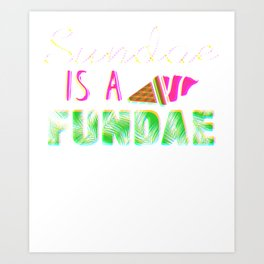 Sundae is a Fundae Colorful Art Print
