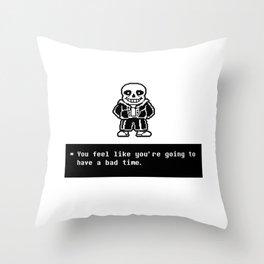 Bad Time (Sans) Throw Pillow