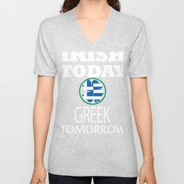 Irish Today Greek Tomorrow St Patrick's Day print Unisex V-Neck
