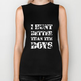 I Hunt Better than the Boys Lady Hunter T-Shirt Biker Tank