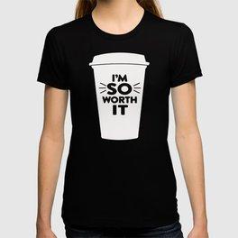 I'M SO WORTH IT T-SHIRT T-shirt
