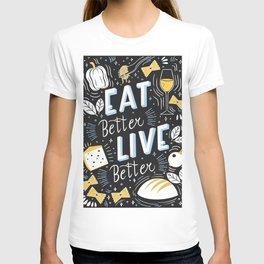 Eat better live better T-shirt