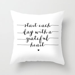 Start Each Day With a Grateful Heart black and white monochrome typography poster design Throw Pillow