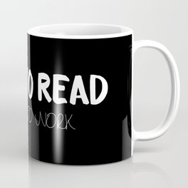 BORN TO READ. Forced to Work. Bookworm Problems Coffee Mug