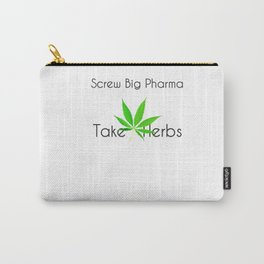 Scre Big Phama - Take Herbs Carry-All Pouch