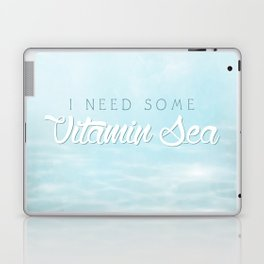 I Need Some Vitamin Sea Laptop & iPad Skin
