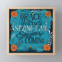 Brace yourself spring time sleepiness is coming, blue Framed Mini Art Print