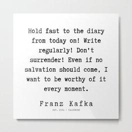 69| Franz Kafka Quotes | 190910 Metal Print