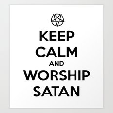 Keep Calm and Worship Satan Art Print