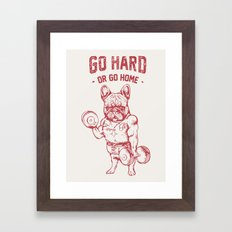 GO HARD OR GO HOME FRENCHIE Framed Art Print