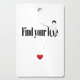 Find Your Love Cutting Board
