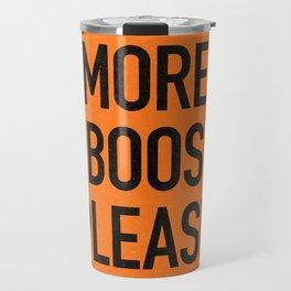 More boos please Travel Mug