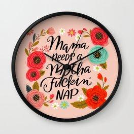 Pretty Swe*ry: Mama Needs a Motha Fuckin' Nap Wall Clock