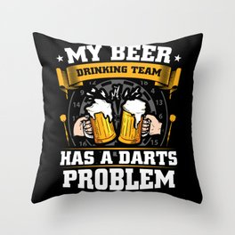 Beer Drinking Team With Darts Problem Throw Pillow