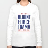 patriots Long Sleeve T-shirts featuring Blount Force Trama Superbowl by PatsSwag