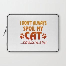 I don't always spoil my cat Laptop Sleeve