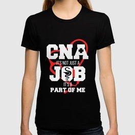 Certified Nursing Assistant Not Just a Job T-shirt