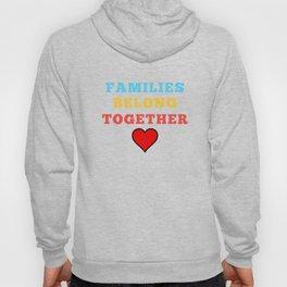 Families Belong Together Hoody