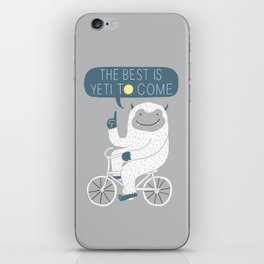 The Best is Yeti to Come iPhone Skin