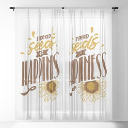 Spread seeds of happiness. Inspirational yellow sunflower gift Sheer Curtain