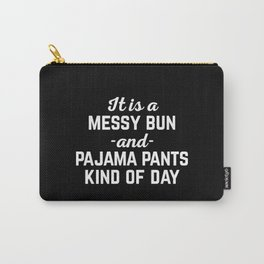Messy Bun Day Funny Quote Carry-All Pouch