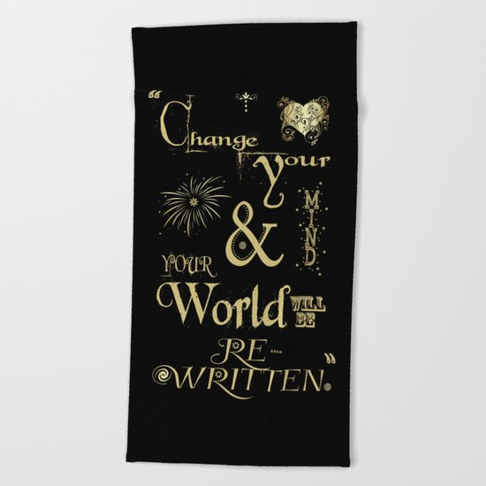 Change Your Mind & Your World Will Be Re-Written Black & Gold Beach Towel