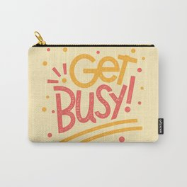 Get Busy! Carry-All Pouch