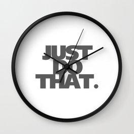 JUST DO THAT. #society6 #decor #buyart #artprint Wall Clock