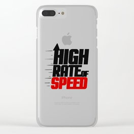 High Rate Of Speed Clear iPhone Case