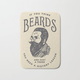 If You Think Beards are Just a Trend You Need a History Lesson Bath Mat