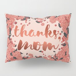 Thanks mom, in the autumn of life Pillow Sham