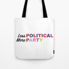 Less Political // More Party Tote Bag
