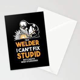 I Am A Welder I Can´t Fix Stupid Stationery Cards