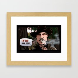 I'm Your Huckleberry (Tombstone) Framed Art Print
