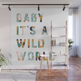 Baby It's a Wild World Wall Mural