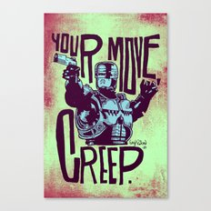 Your move, creep. // ROBOCOP Canvas Print