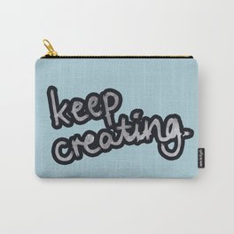 keep creating Carry-All Pouch
