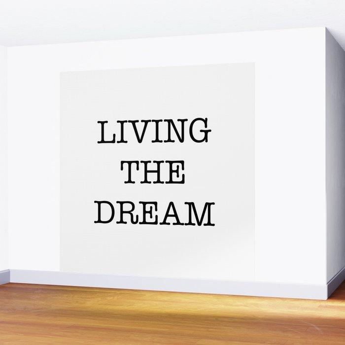 LIVING THE DREAM Wall Mural