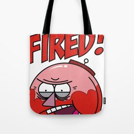 YOU'RE FIRED - BENSON Tote Bag