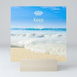 keep calm and live Aloha Mini Art Print